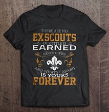 Men t shirt There Are No Ex Scouts Our Title Is Earned Never Given And What's Earned Is Your Forever Women t-shirt(China)