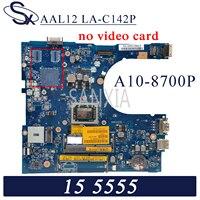 Kefu LA-C142P placa-mãe do portátil para dell inspiron 15-5555 14-5455 original mainboard A10-8700P