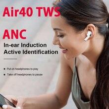 Air40 tws 45db anc fones de ouvido sem fio bluetooth fone com caso carregamento super bass áudio espacial pk air30 tws i9000 i99999 tws