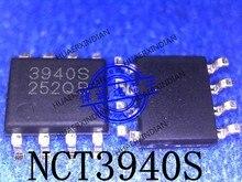 1 шт. новый оригинальный NCT3940S Тип 3940S SOP8 в наличии реальное изображение
