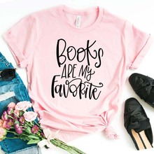 Books are my Favorite Print Women tshirt Cotton Casual Funny t shirt For Lady Gi