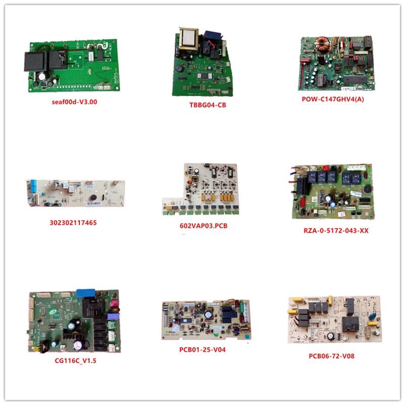 Seaf00d-V3.00 TBBG04-CB POW-C147GHV4(A) 302302117465 602VAP03.PCB RZA-0-5172-043-XX CG116C_V1.5 PCB01-25-V04 PCB06-72-V08 Used