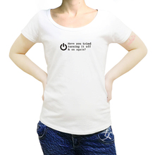 HAVE YOU TRIED TURNING IT OFF AND ON AGAIN? FUNNY PRINTED womenS T SHIRT GEEK NERD sbz8226
