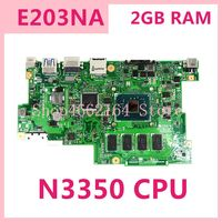 E203NA N3350 CPU 2GB RAM 32G SSD mainboard REV 2.0 For ASUS E203N E203NA motherboard 90NB0AA0 R00040 Tested free shipping