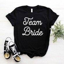 Team Bride Print Women tshirt Cotton Casual Funny t shirt For Yong Lady Girl Top