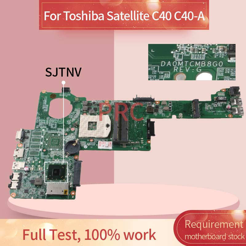 For Toshiba Satellite C40 C40-A Notebook Mainboard DA0MTCMB8G0 SJTNV HM70 DDR3 Laptop Motherboard
