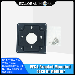 VESA Bracket Mounted back of Monitor for EGLOBAL Mini PC, PLS KINDLY CHECK IF YOUR Mini Computer FIT FOR THE VESA MOUNT!!!
