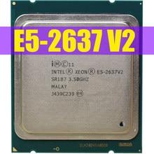 Процессор Intel Xeon 3,50 ГГц, 15 Мб, 130 Вт, 4 ядра, LGA2011, 2637, V2, процессор E5 2637V2, бесплатная доставка, оригинальный процессор E5 V2