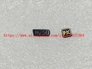 Image 1 - New Label Nameplate D750 LOGO +FX Rubber For Nikon D750 Camera Part