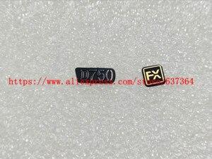 Image 1 - Новая деталь для фотоаппарата Nikon D750 с логотипом табличка с этикеткой D750 и резиновым покрытием FX