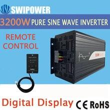 3200 Вт 3000 Вт Чистая Синусоидальная волна солнечный инвертор DC 12 В 24 в 48 в к AC 110 В 220 В цифровой дисплей