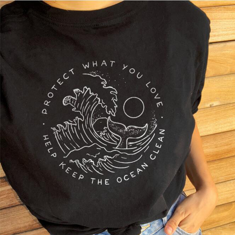 Protect What You Love Graphic T Shirts Help Keep The Ocean Clean Tshirt Women Summer Kawaii Tops Cotton Clothing Drop Shipping(China)