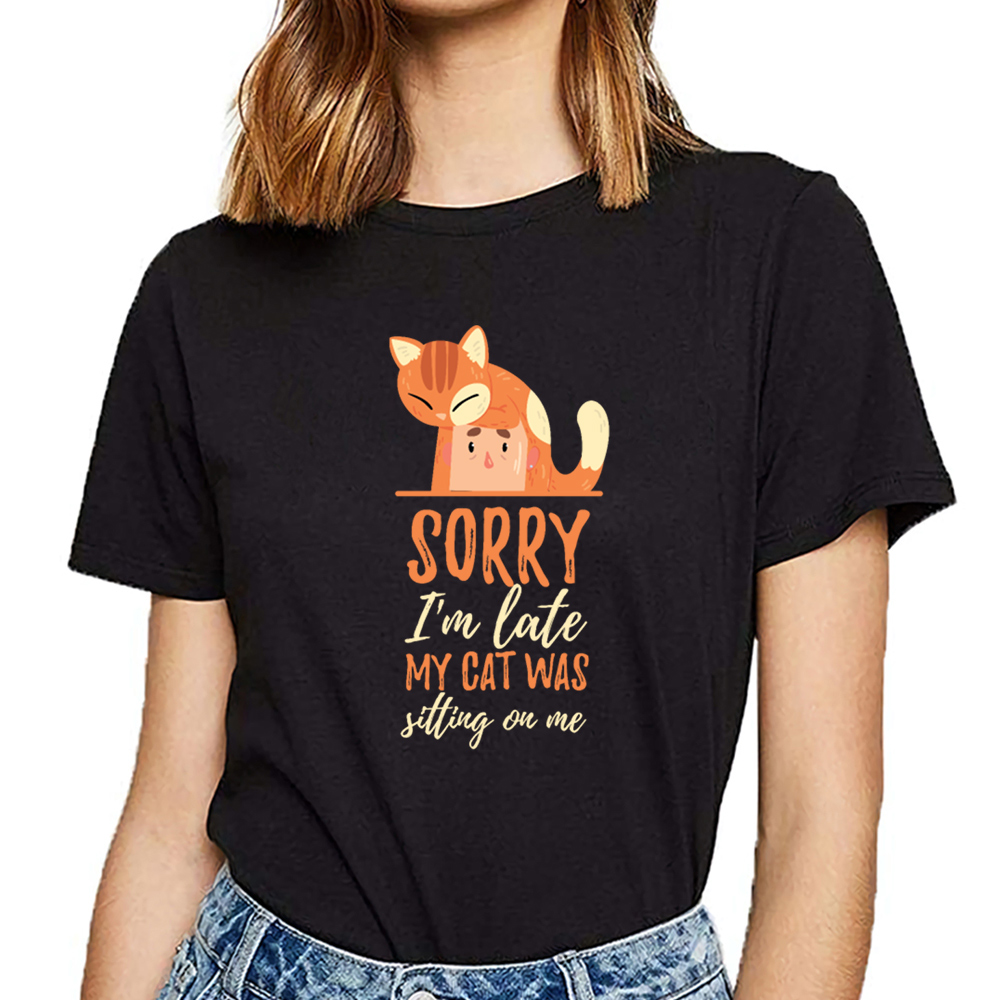 Tops T Shirt Women Sorry Im Late My Cat Was Sitting On Me Funny Harajuku Cotton Female Tshirt