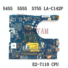 Mainboard Dell Inspiron LA-C142P NEW FOR 15-5000/5555/5455/5755 Laptop E2-7110/La-c142p/Cn-0y7p00/..