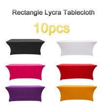 10pcs Rectangle Lycra Tablecloth Wedding Party Spandex Table Cloth Table Cover Overlay Hotel mariage White Tablecloths Polyester
