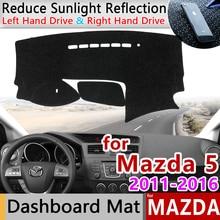 Для Mazda 5 Premacy 2011~ MK3 Противоскользящий коврик для приборной панели Защита от солнца коврик для защиты ковров аксессуары 2011 2012