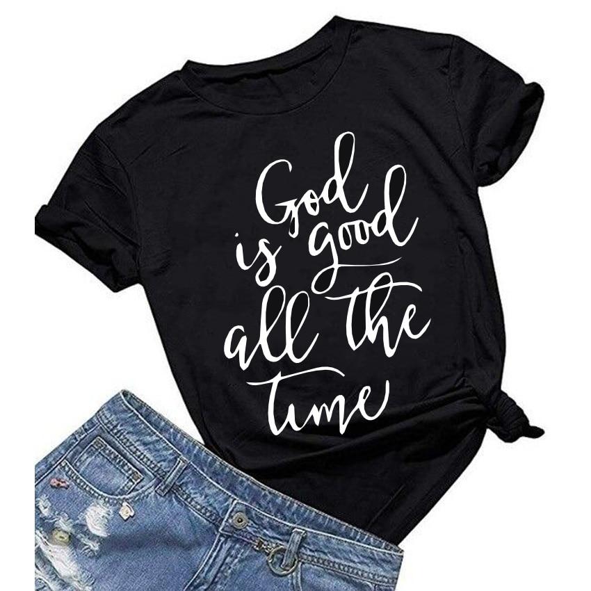 God Is Good All The Time Print Female T-shirt Women Tshirts Summer Casual Women For T Shirt Femme Top Harajuku Ladies Tshirts