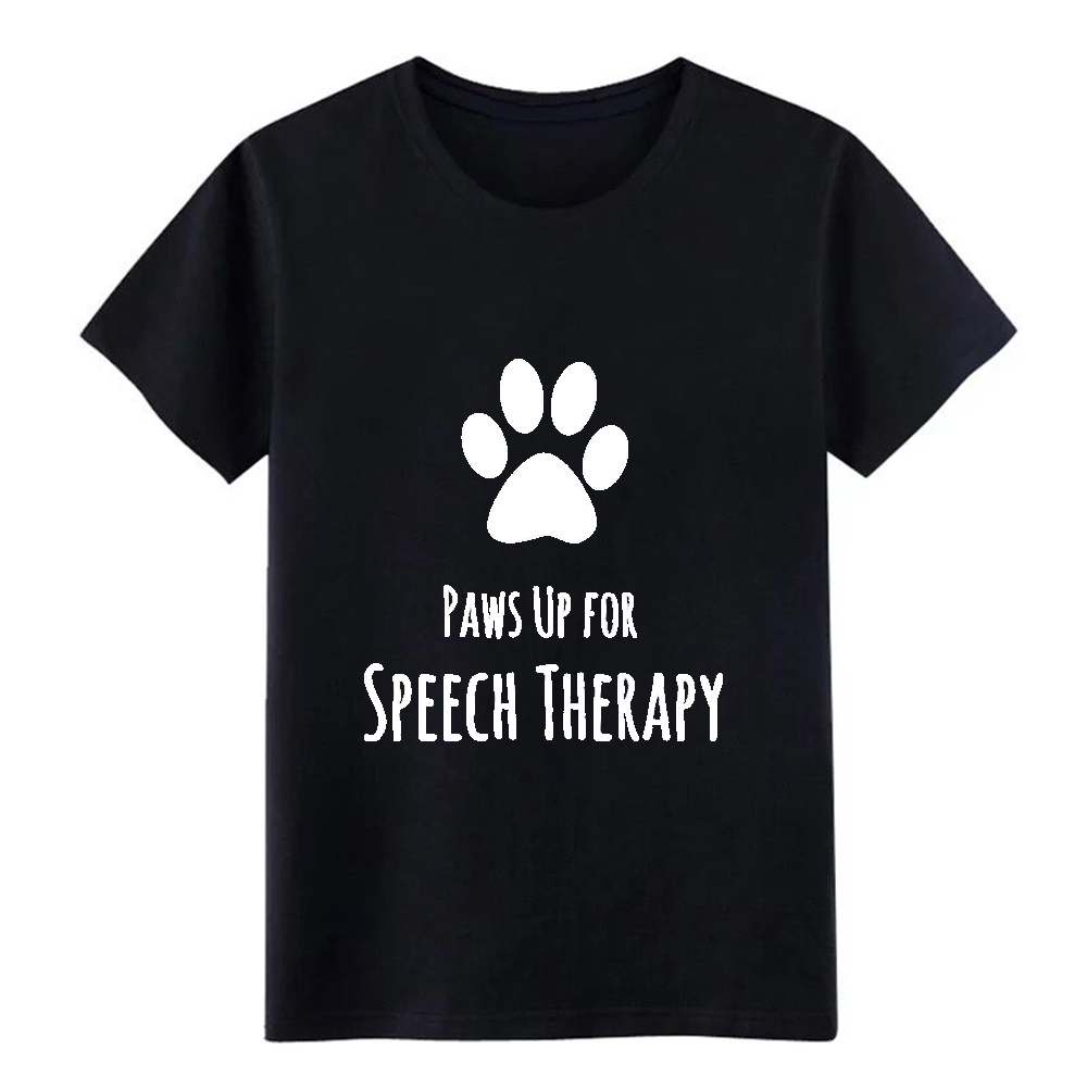 Men's Paws up for Speech Therapy t shirt Print tee shirt S-XXXL Letters Graphic Comical summer Original shirt(China)
