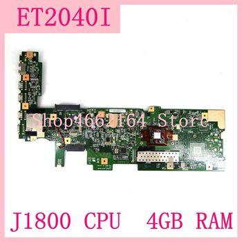 ET2040I MAIN_BD./J1800 CPU/4GB RAM REV:2.2 ET2040I mainboard FOR Asus ET2040I all-in-one motherboard desktop mainboard  tested