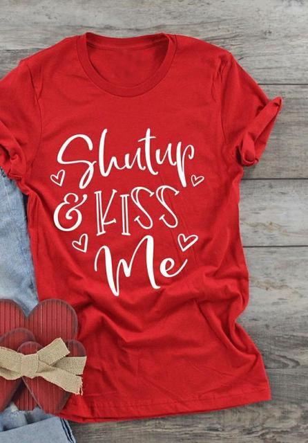 Fashion Red Aesthetic Grunge Tumblr Vintage Tees Shut Up and Kiss Me T Shirt Valentine Hugs and Kisses Shirt Graphic T shirts T Shirts AliExpress
