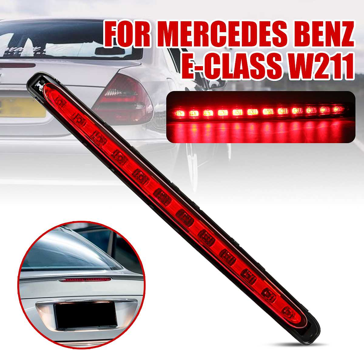 Car LED Tail Light Rear Lamp Height Level Brake Light Stop Lamp Signal 3RD 2118201556 For Mercedes Benz E-Class W211 2003-2009
