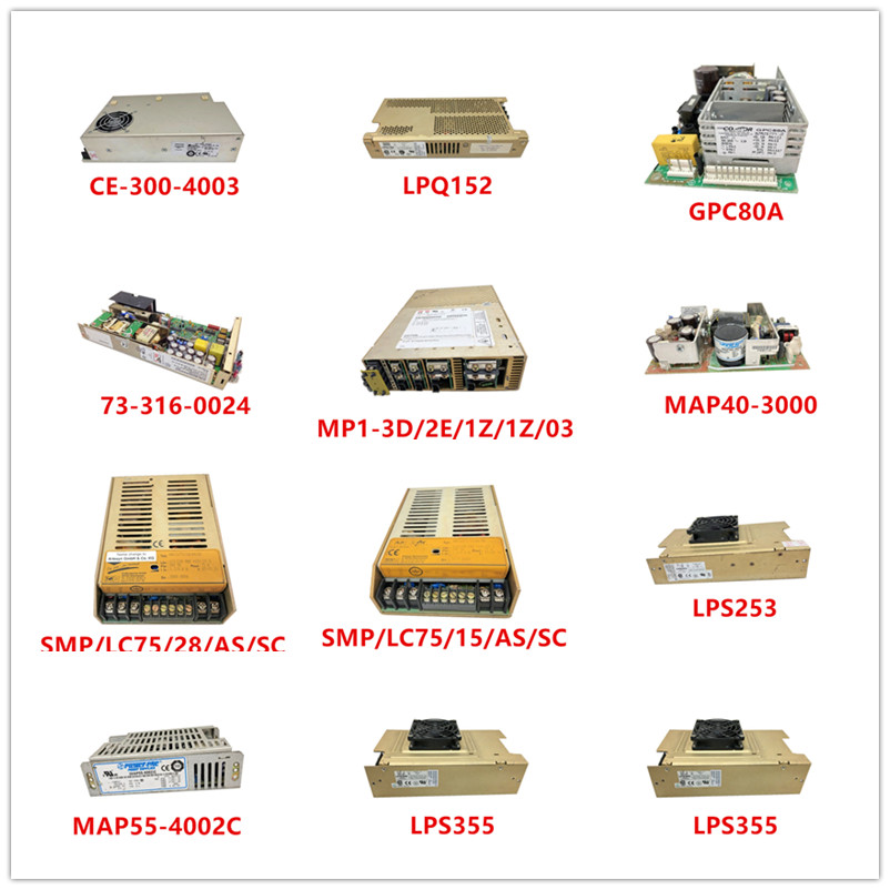 CE-300-4003 LPQ152 GPC80A 73-316-0024 MP1-3D/2E/1Z/1Z/03 MAP40-3000 SMP/LC75/28/AS/SC SMP/LC75/15 LPS253 MAP55-4002C LPS355 Used