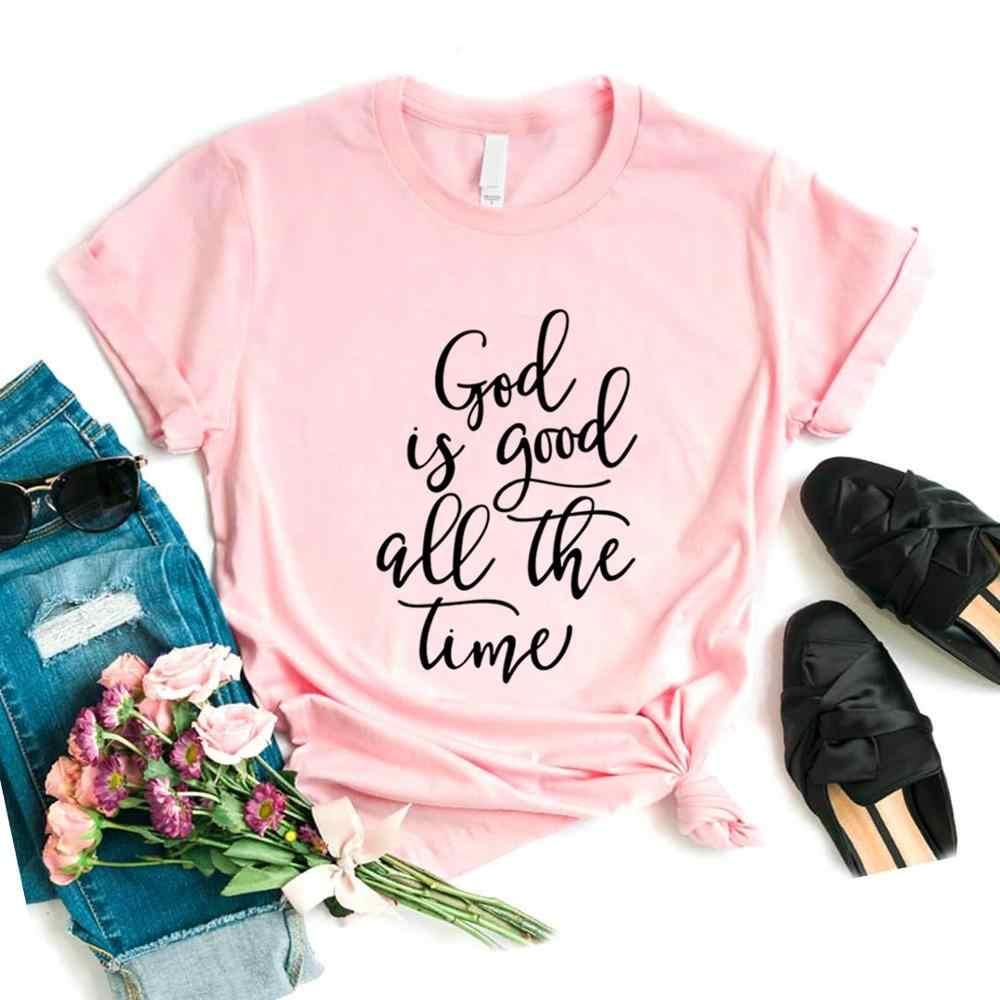 Dios es bueno todo el tiempo imprimir mujeres camiseta algodón Casual divertida camiseta regalo para señora Yong Girl Top camiseta 6 colores Envío Directo A-18