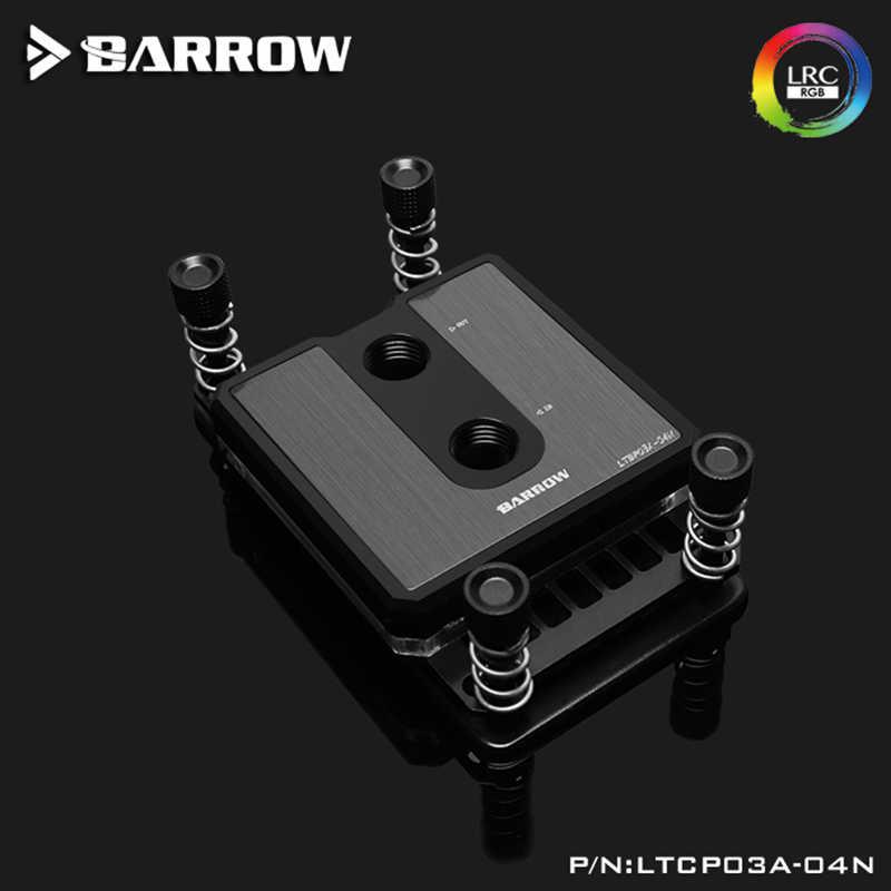 Barrow LTCP03A-04N สำหรับ Ryzen AM3/AM4 คอมโพสิต CPU Water Blocks, POM/แท่นเสียบ TOP อุปกรณ์เสริม,LRC 2.0 5 V 3Pin,Microwaterway บล็อก