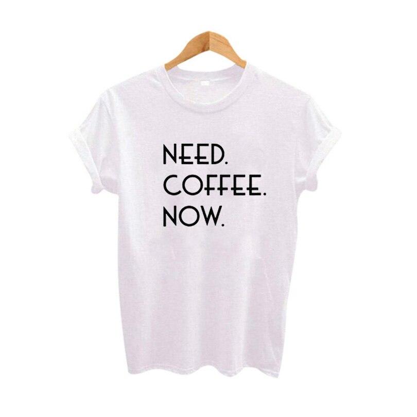 Лето 2018 Harajuku Tumblr хипстер поговорка футболка Need coffee Now Забавные Футболки Уличная Женская одежда в стиле панк Футболка