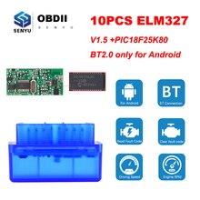 Escáner OBD2 Bluetooth, herramienta de diagnóstico, lector de código ODB2, ELM327 V1.5 PIC18F25K80 elm 327 v1.5, 10 Uds.