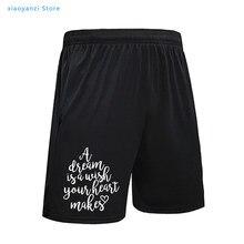 Um sonho é um desejo seu coração faz calções esportivos das mulheres engraçado letra impresso praia calças feliz moletom tumblr citações outfits
