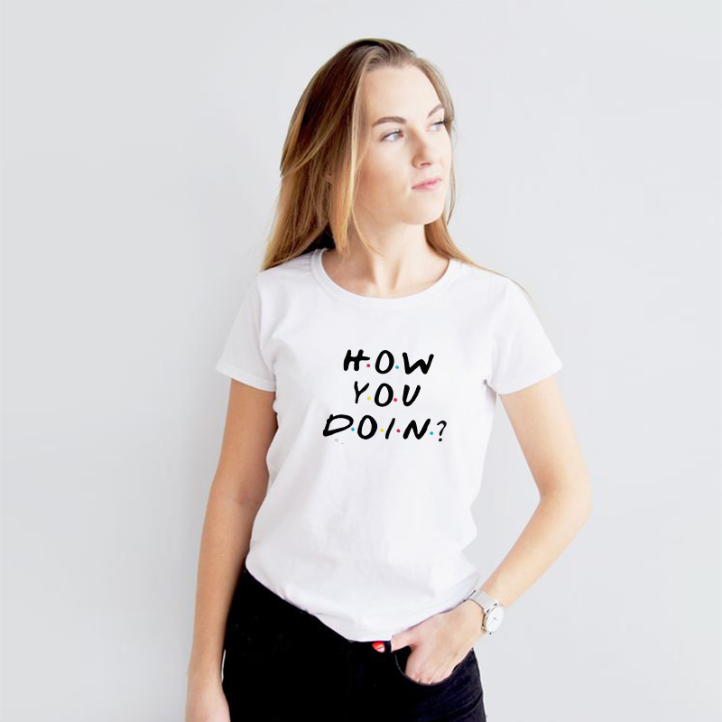 2019 new how you doin funny Print   t     shirt   Cotton Casual   t     t     shirt   female Tops Tee Hipster Tumblr harajuku