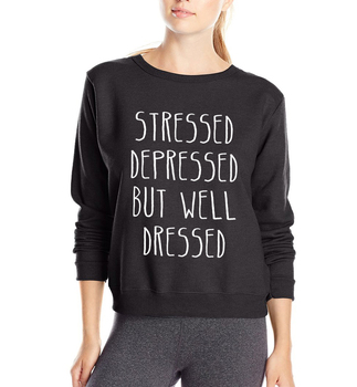 Stressed ,Depressed ,But Well Dressed Letters Print personalized women sweatshirts 2020 funny hoodies hip hop cool streetwear