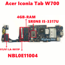 NBL0E11004 для Acer Iconia Tab W700 Материнская плата ноутбука V1JV1 LA-9011P материнская плата с SR0N8 I5-3317U Процессор 4GB-RAM 100% тестирование