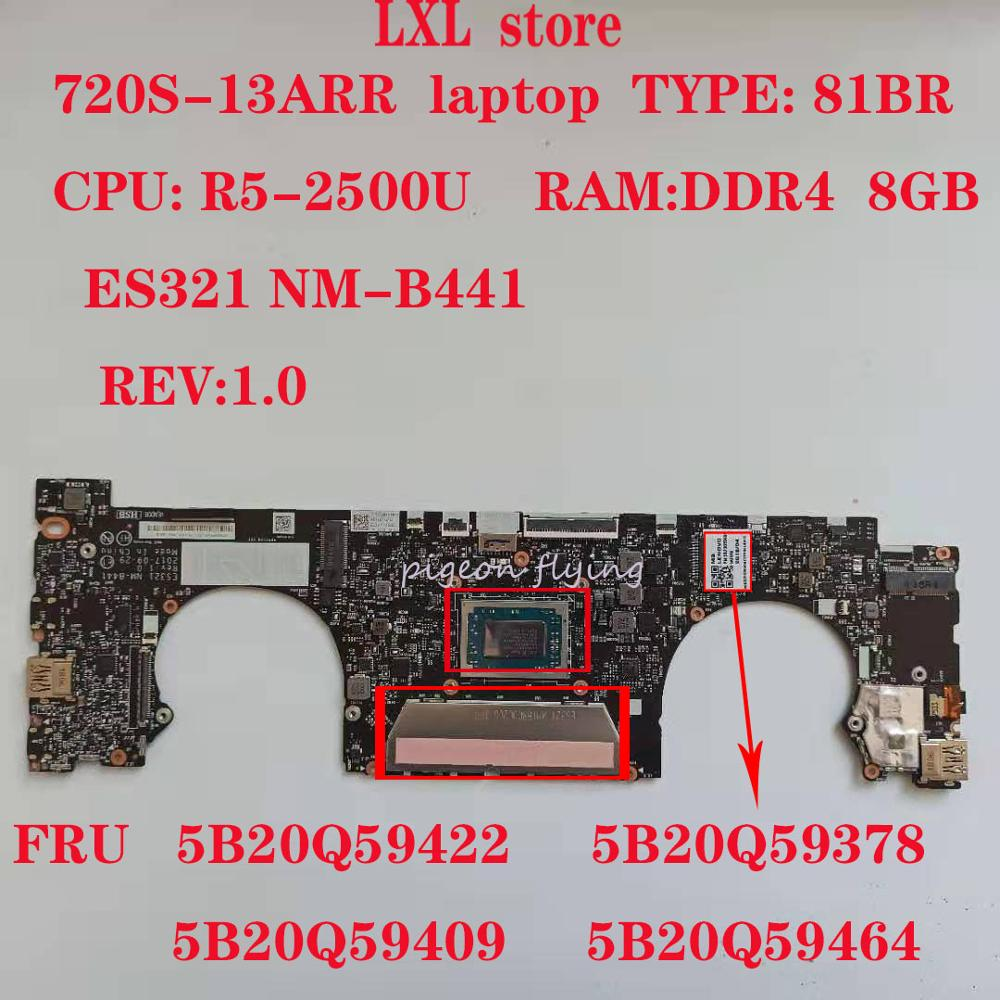720S-13ARR Motherboard Mainboard For Lenovo Ideapad Laptop 81BR ES321 NM-B441 CPU:R5-2500U 8GB FRU 5B20Q59422 5B20Q59378 100% Ok