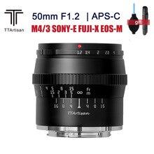 TTartisan 50mm F1.2 APS C עדשה גדול Aputure דיוקן עדשה עבור SONY E פוג י X Canon EOS M M4/3 הר מצלמות