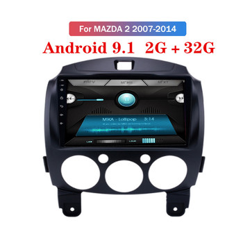 Android 9.1 2G+32G Car Radio Multimedia Video Player For MAZDA 2 Mazda2 2007 2008 2009 2010-2014 Navigation GPS 2din autoradio image