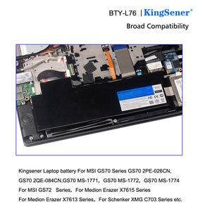 Image 5 - KingSener BTY L76 Laptop Battery For MSI GS70 2OD 2PC 2PE 2QC 2QD 2QE GS72 MS 1771 MS 1772 MS 1773 MS 1774 MEDION X7613 MD98802