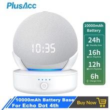 Plusacc base de bateria portátil para amazon echo dot 4 4th 10000mah recarregável power bank para alexa alto falante titular montar carregador