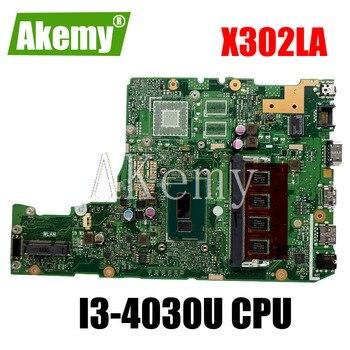 Akemy para For For For Asus X302 X302L X302LJ X302LA placa base Laotop X302LA Placa base con I3-4030U CPU