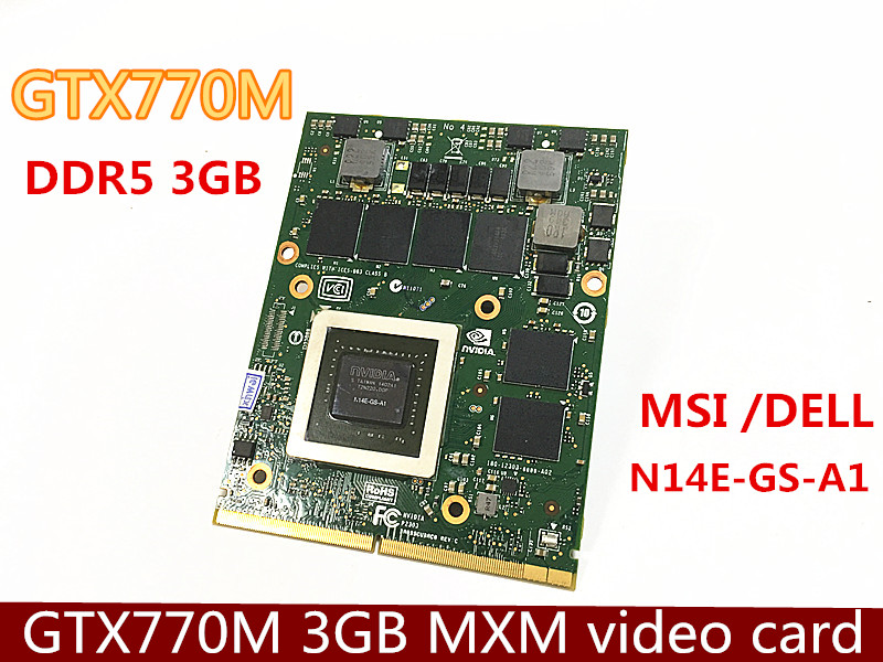 Original GTX770M GTX 770M N14E-GS-A1 DDR5 MXM3.0 3G  For MSI / DELL Video Card