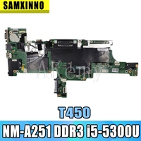 for Lenovo ThinkPad T450 notebook motherboard mainboard AIVL0 NM A251 i5 5300U DDR3 100% test work FRU 00HN525 00HN529 00HT726|Anakartlar|   -