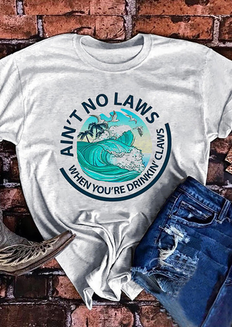 Ain't No Laws When Your Drinkin Claws Graphic T-Shirt