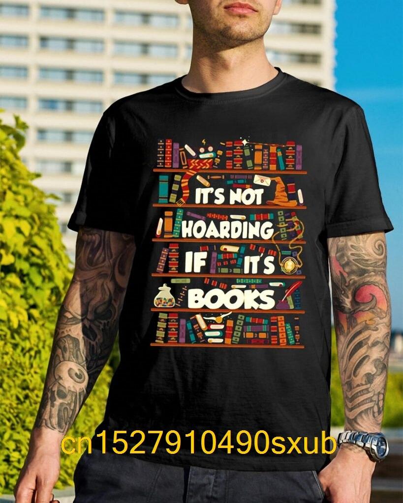 Hot men's fun casual print T-shirt It's not hoarding if it's books shirt