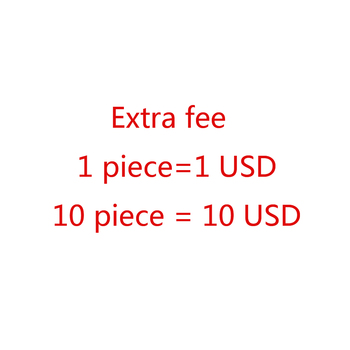 Extra Fee 1 piece =1USD 10 piece=10USD and so on image