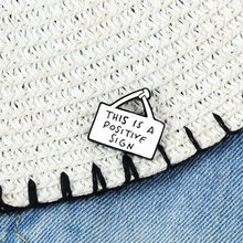 This Is a Positive Sign Brooch Inspirational Letter Slogan Tag Enamel Pin Denim Lapel Pin For Women Men Simple Black White Badge