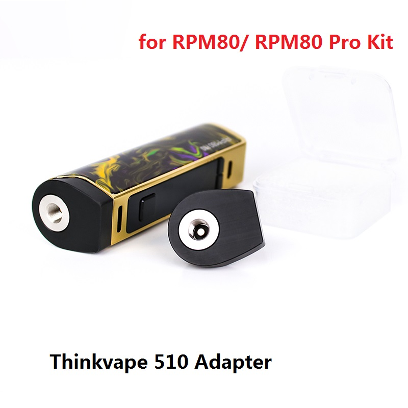 Newest 1pcs/pack Electronic Cigarettes Adapter Thinkvape 510 Adapter For RPM80/ RPM80 Pro Kit