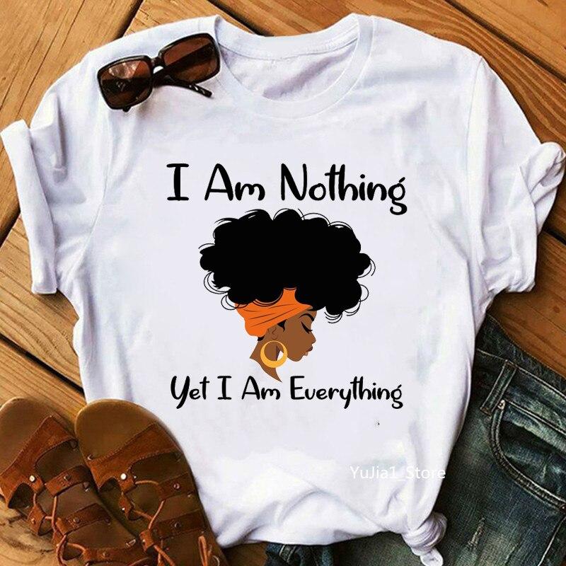 Je ne suis rien encore je suis tout afro-américain noir fille t-shirt femmes melanine poppin t-shirt noir est beau t-shirt haut