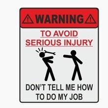 11.9cm * 14cm aviso para evitar ferimentos graves não me diga como fazer o meu trabalho carro adesivo reflexivo decalque C1-7677