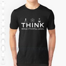 Pense enquanto ainda é legal design personalizado impressão para homem mulher algodão t camisa grande tamanho 6xl ciência março pensar